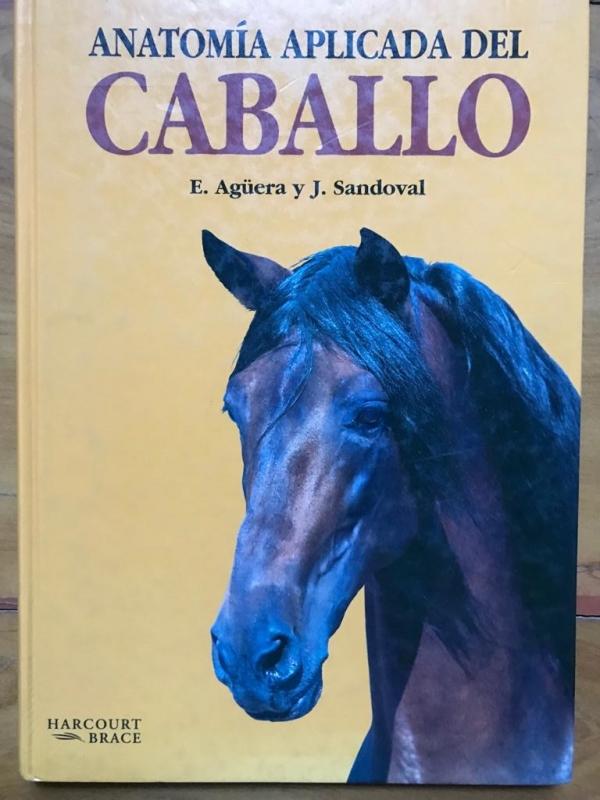 Anatomía Aplicada Del Caballo (E.Agüera y J. Sandoval)
