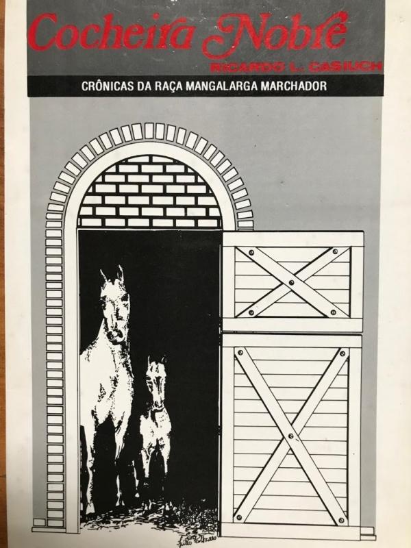 Cocheira Nobre - Crônicas da Raça Mangalarga Marchador (Ricardo Casiuch)