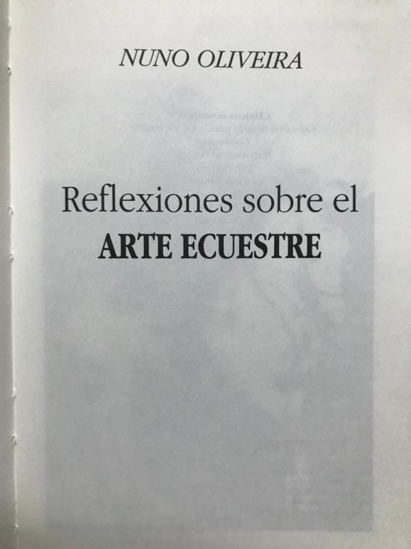 Reflexiones sobre el Arte Ecuestre (Nuno Oliveira)