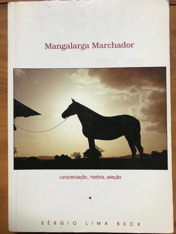 Mangalarga Marchador - Caracterização, História, Seleção (Sérgio Lima Beck)