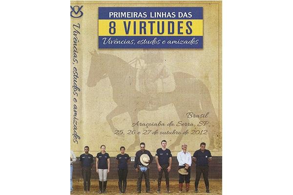 Primeiras Linhas das 8 Virtudes: Vivências, estudos e amizades